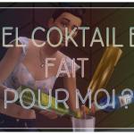 Quel cocktail est fait pour moi ?