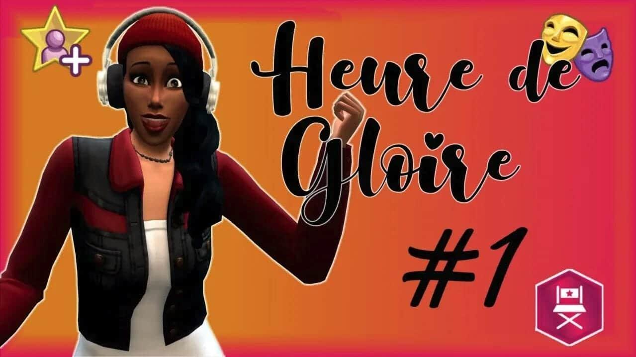 Let's Play Les Sims 4 Heure de Gloire